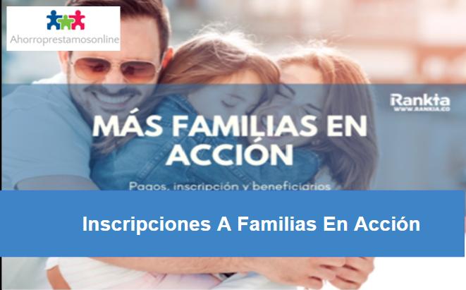 Inscripciones A Familias En Acción